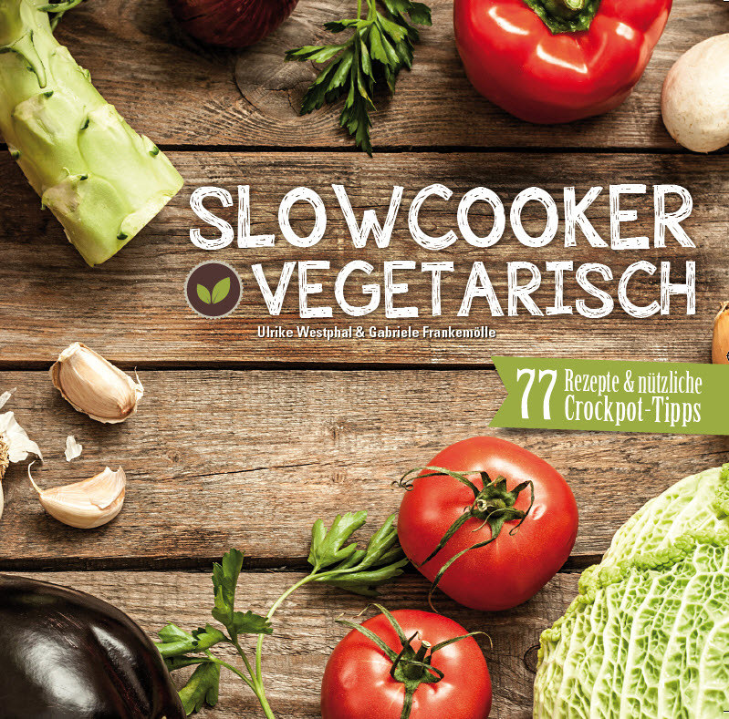 Slow Cooker vegetarisch